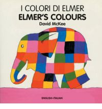 I Colori Di Elmer (bilingual: English & Italian) (board book)